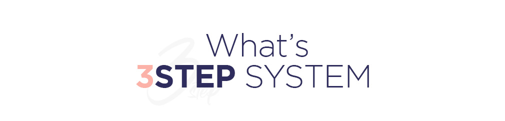 What's 3STEP SYSTEM