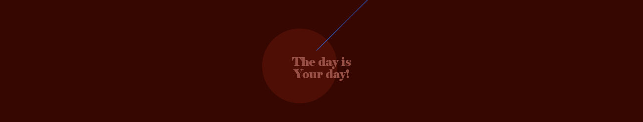 The day is Your day!